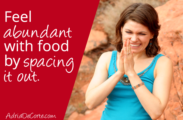 How to Curb Over-Eating through Abundance (Part 1)