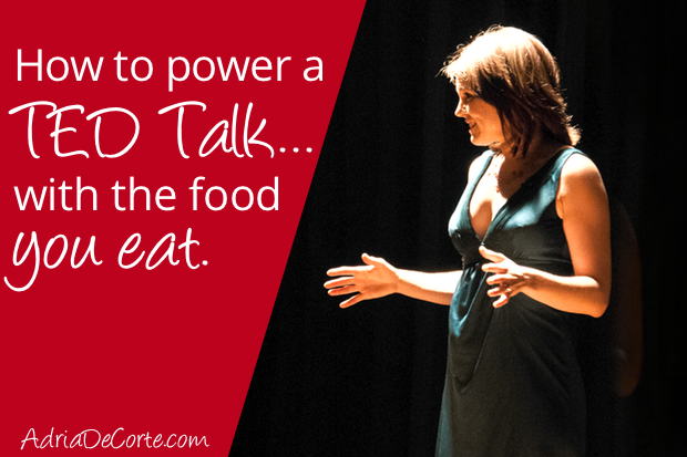 How to Power a TED Talk… with the Food You Eat