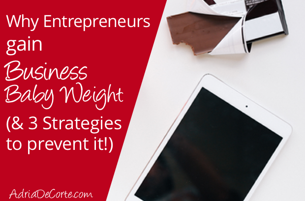 "3 Strategies to Avoid Gaining ""Business Baby Weight"""