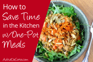 Save Time with One Pot Meals