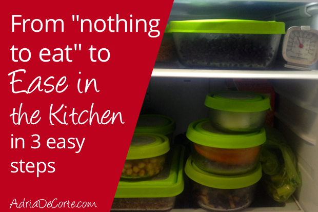 """From """"Nothing to Eat"""" to Ease in the Kitchen in 3 Simple Steps"""