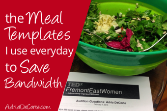 The Meal Templates I Use Every Day to Save Bandwidth