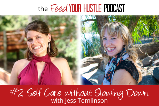#3 Self Care Without Slowing Down with Jess Tomlinson