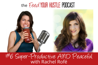 #6 Feed Your Better Life with Serial Entrepreneur Rachel Rofé