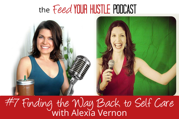 #7 Finding the Way Back to Self Care with Alexia Vernon