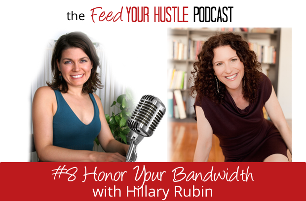 #8 Honor Your Bandwidth with Coach Hillary Rubin