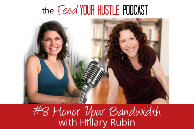 #8 Honor Your Bandwidth with Hillary Rubin