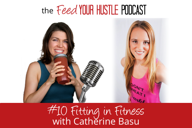#10 Feed Your Fitness with Trainer Catherine Basu