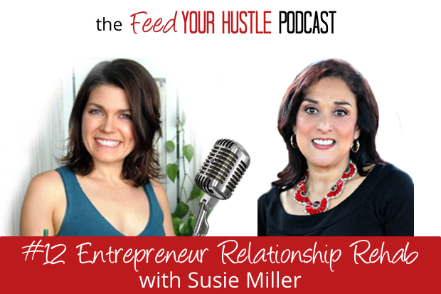 #12 Relationship Rehab for Entrepreneurs with Susie Miller