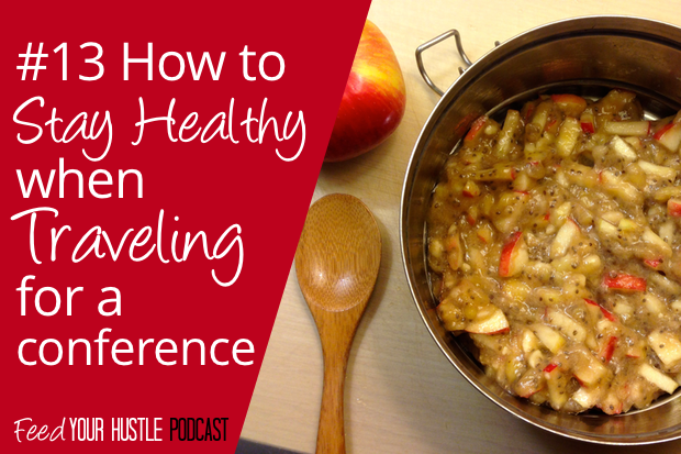 #13 How to Stay Healthy When Traveling for a Conference
