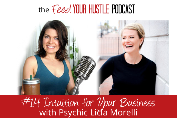 #14 Intuition for Your Business with Psychic Licia Morelli