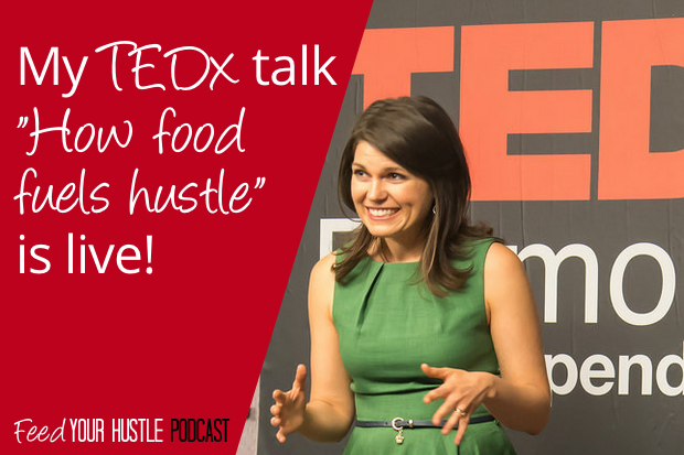 "#19 My TEDx Talk ""How Food Fuels Hustle"" is Live!"