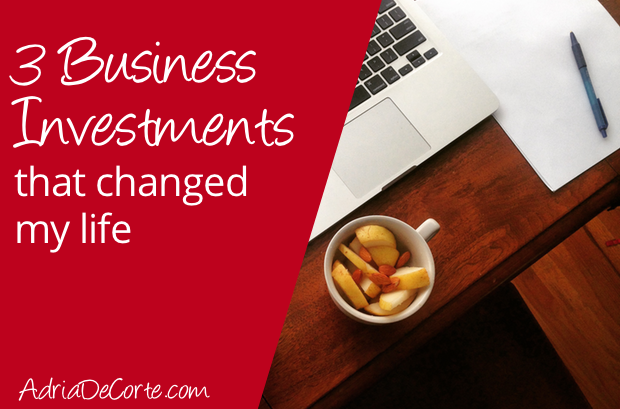 3 Business Investments that Changed My Life