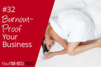 #32 Burnout Proof Your Business