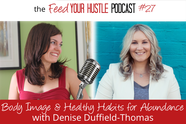 #27 Denise Duffield-Thomas – Body Image & Healthy Habits that Draw in Abundance