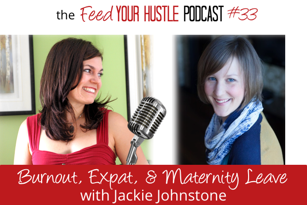 #33 Jackie Johnstone – Burnout, Expat Lifestyle, & Maternity Leave