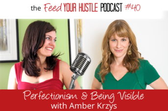 #40 Perfectionism and Being Visible with Amber Krzys