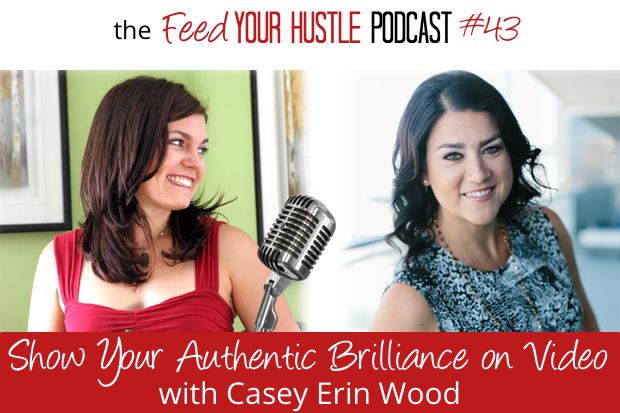 #43 Be Seen for Your Authentic Brilliance (on Video) with Casey Erin Wood