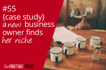 #55 {Case Study} A New Business Owner Gets Niched