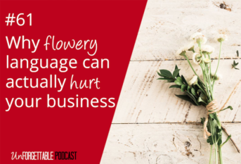 #61 Why Flowery Language Can Actually Hurt Your Business