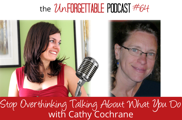 #64 Stop Over-Thinking When You Talk About What You Do With Cathy Cochrane