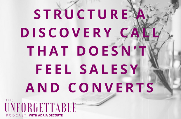 #67 How to Structure a Discovery Call that Doesn't Feel Salesy AND Converts