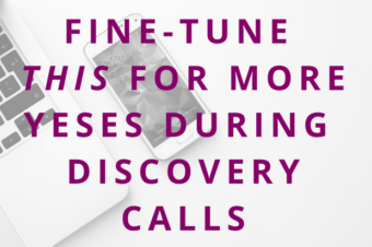 #68 Fine-Tune THIS for More YESes During Discovery Calls