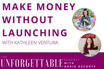 #69 Make Money Without Launching with Kathleen Ventura