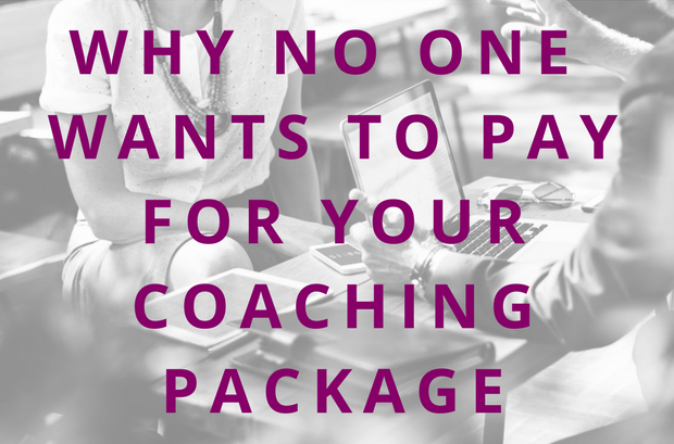 #73 Why No One Wants to Pay For Your Coaching Package