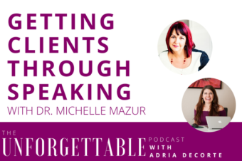 #74 The #1 Key to Getting Clients Through Speaking with Dr. Michelle Mazur