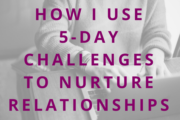 #81 How I Use 5-Day Challenges to Nurture Relationships