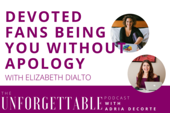 #78 Devoted Fans by Being Unapologetically You with Elizabeth DiAlto