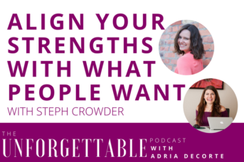 #82 Align Your Strengths With What People Want with Steph Crowder