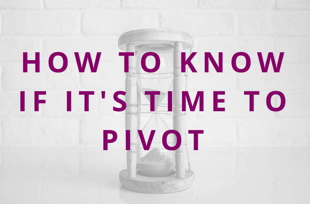 #84 How to Know if It's Time to Pivot