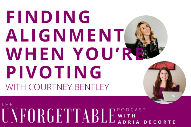 #87 Finding Alignment When You're Pivoting with Courtney Bentley
