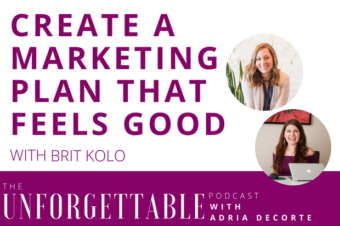 #90 Create a Marketing Plan that Feels Good with Brit Kolo