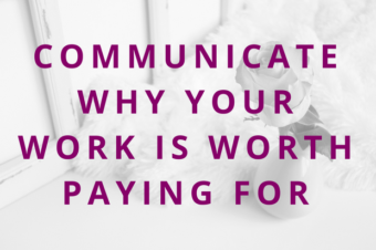 #92 Communicate Why Your Work is Worth Paying For