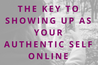 #94 The Key to Showing Up as Your Authentic Self Online