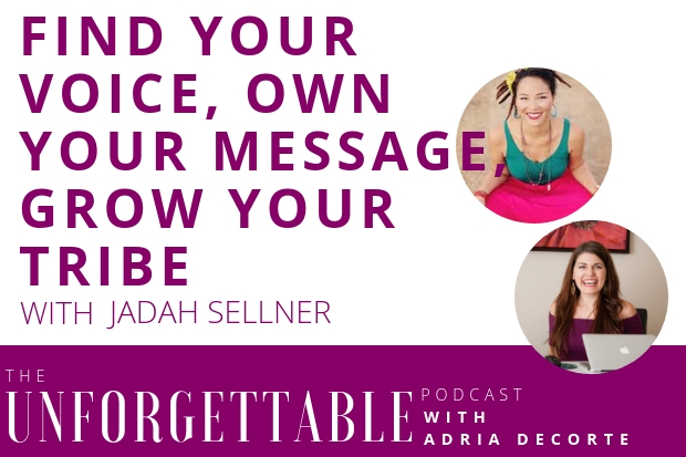 #96 Find Your Voice, Own Your True Message, Grow Your Tribe with Jadah Sellner