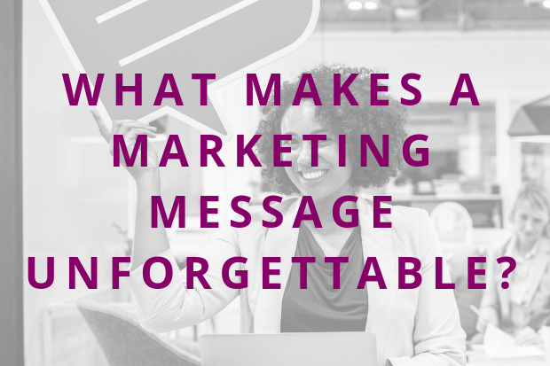 #97 What Makes a Marketing Message Unforgettable?