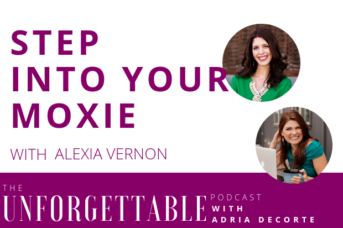 #101 Step into Your Moxie with Alexia Vernon