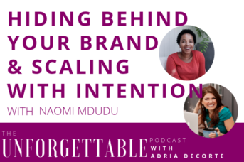 #103 Hiding Behind Your Brand & Scaling with Intention with Naomi Mdudu