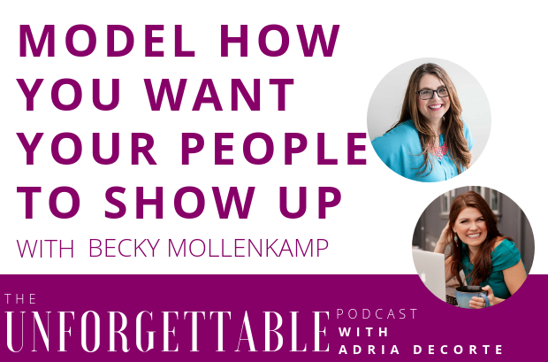 #107 Model How You Want Your People to Show Up with Becky Mollenkamp