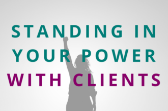 #109 Standing in Your Power with Clients