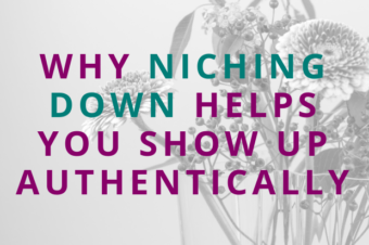 #111 Why Niching Down Helps You Show Up Authentically