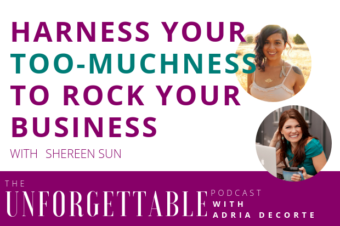 #127 Harness Your Too-Muchness to Rock Your Business with Shereen Sun