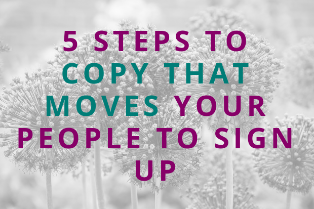#128 5 Steps to Copy that Moves Your People to Sign Up