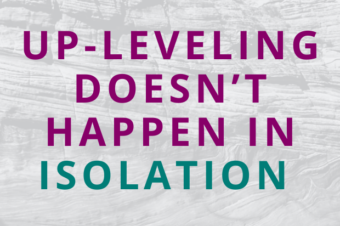 #147 Up-Leveling Doesn't Happen in Isolation