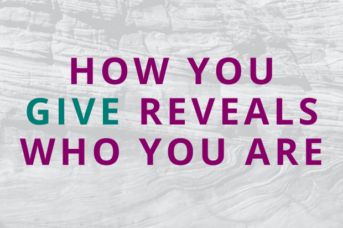 #148 How You Give Reveals Who You Are