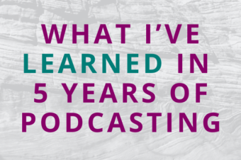#150 What I've Learned in 5 Years of Podcasting (+ 150 Episodes!)